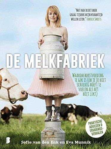 De melkfabriek: waarom borstvoeding te gek is (en je je niet schuldig hoeft te voelen als het niet lukt)