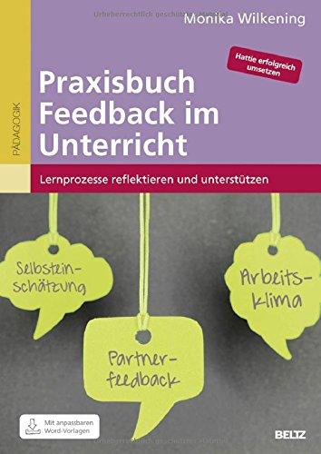 Praxisbuch Feedback im Unterricht: Lernprozesse reflektieren und unterstützen. Anpassbare Kopiervorlagen in Word