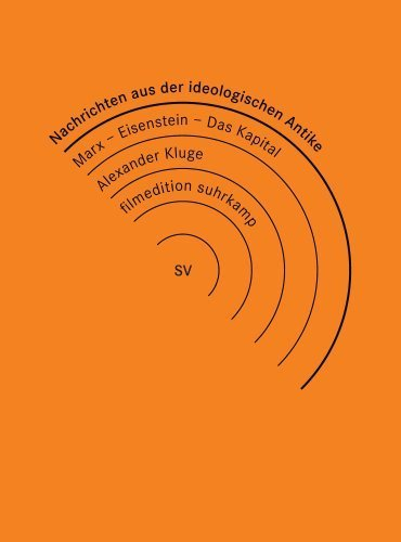 Nachrichten aus der ideologischen Antike / Eisensteins Kapital (3 DVDs)