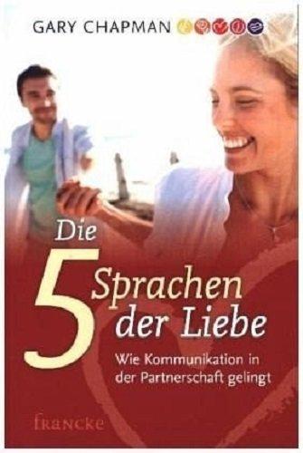 Die fünf Sprachen der Liebe – Wie Kommunikation in der Ehe gelingt