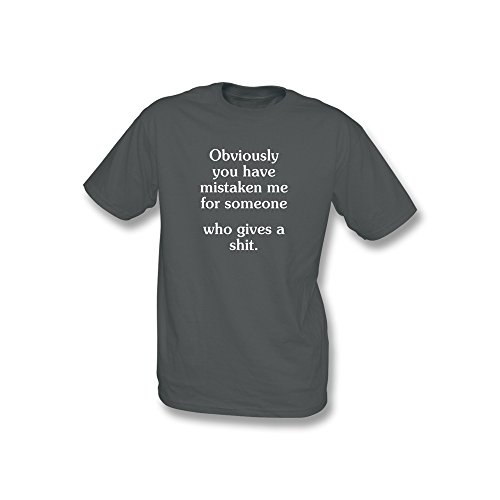 Natürlich haben Sie irrtümlicherweise Me für jemand…. T-Shirt Größe XXL