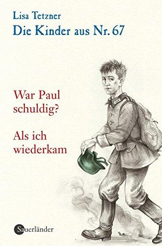 Die Kinder aus Nr. 67: Band 4: War Paul schuldig / Als sie wiederkam